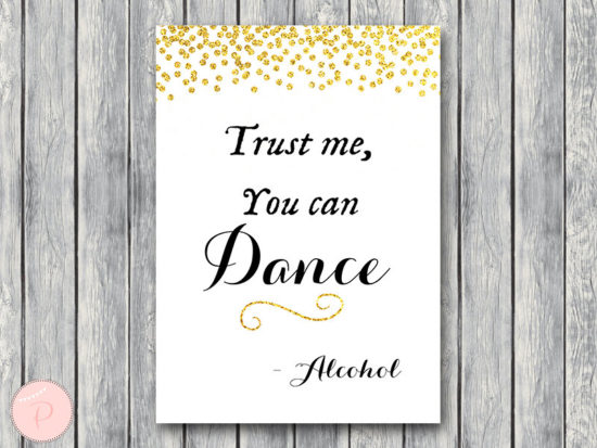 WD47c-Gold Trust me you can dance, you can dance with alcohol